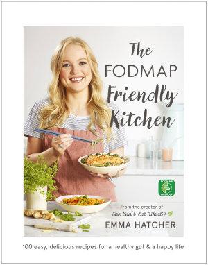 The FODMAP Friendly Kitchen Cookbook