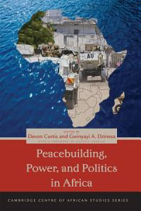 Peacebuilding  Power  and Politics in Africa PDF