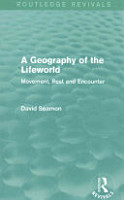 A Geography of the Lifeworld  Routledge Revivals  PDF