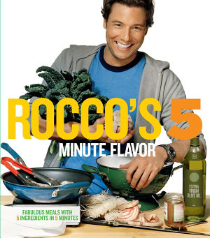 Rocco s Five Minute Flavor