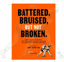 Download Battered  Bruised But Not Broken Book