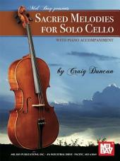 Sacred Melodies for Solo Cello