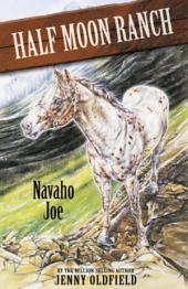 Horses Of Half Moon Ranch: 07: Navaho Joe