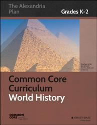 Common Core Curriculum  World History  Grades K 2 PDF