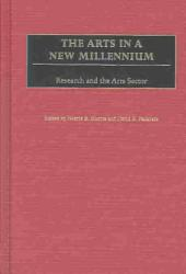 The Arts in a New Millennium: Research and the Arts Sector