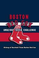 Boston Red Sox Amazing Trivia Challenge