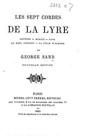 Les sept cordes de la lyre: Lettres à Marcie ; Carl ; Le Dieu inconnu ; La fille d'Albano