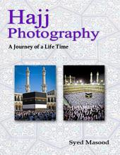 Hajj Photography: A Journey of a Life Time