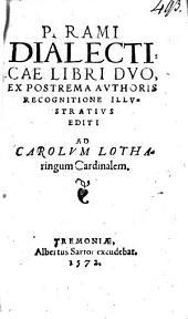 P. Rami Dialecticae Libri Dvo