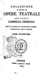 Collezione di tutte le opere teatrali del signor Cammillo Federici, coll'aggiunta di alcune non ancora pubblicate con le stampe: Volume 12