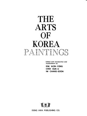 The Arts of Korea  Kim  W  Y   Choi  S  U   Im  C  S  Paintings PDF