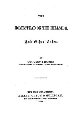 The Homestead on the Hillside  and Other Tales PDF