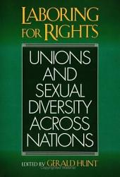 Laboring for Rights: Unions and Sexual Diversity Across Nations
