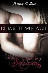 Delia & The Werewolf, Short Seductions Story Two