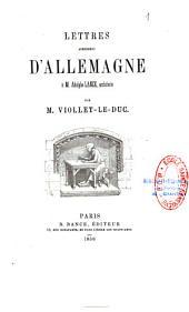 Lettres adressées d'Allemagne à M. Adolphe Lance,...