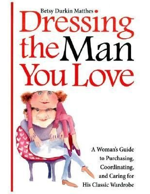 Dressing the Man You Love