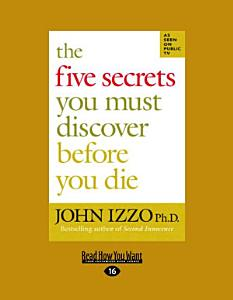 The Five Secrets You Must Discover Before You Die Book