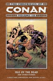 Chronicles of Conan Volume 18: Isle of the Dead and Other Stories: Volume 18, Issues 135-142