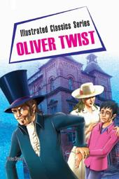 Oliver Twist: illustrated classic series