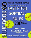 Bluebook 60   Fastpitch Softball Rules 2017 Book