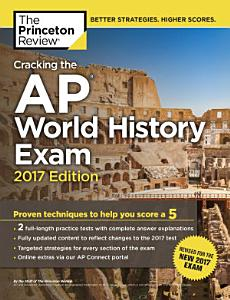 Cracking the AP World History Exam  2017 Edition Book