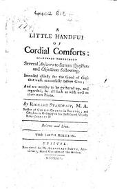 A Little Handful of Cordial Comforts: scattered throughout several answers to sixteen questions and objections following ... Sixth edition
