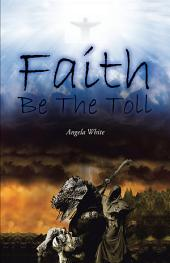 Faith Be the Toll