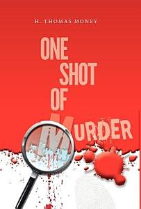 One Shot of Murder Book