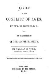 Review of the Conflict of Ages: By Edward Beecher ; and an Exhibition of the Gospel Harmony