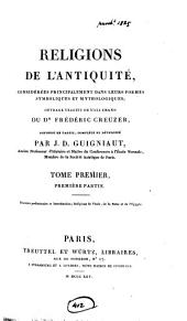 Religions de l'antiquité, tr. refondu completé et dévelopé par J.D. Guigniaut [and others].