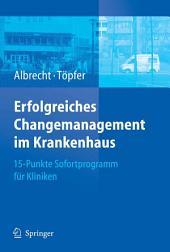 Erfolgreiches Changemanagement im Krankenhaus: 15-Punkte Sofortprogramm für Kliniken