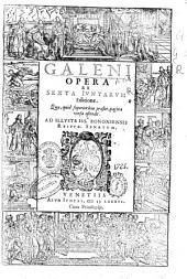 Galeni Opera ex sexta Iuntarum editione ...