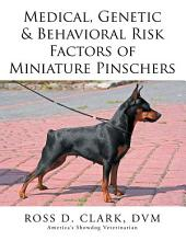 Medical, Genetic & Behavioral Risk Factors of Miniature Pinschers