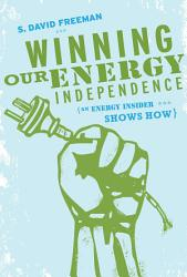 Winning Our Energy Independence