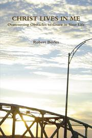 CHRIST LIVES IN ME Overcoming Obstacles To Grace