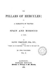The Pillars of Hercules; or, A narrative of travels in Spain and Morocco in 1848: Volume 1