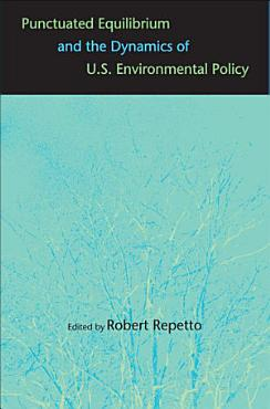 Punctuated Equilibrium and the Dynamics of U S  Environmental Policy PDF