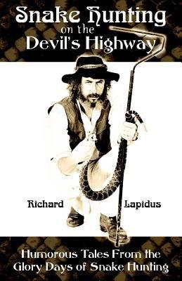 Snake Hunting on the Devil s Highway