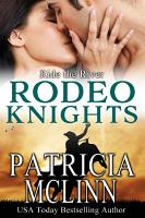 Ride the River  Rodeo Knights  A Western Romance Novel PDF