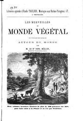 Les merveilles du monde végétal: ou Voyage botanique autour du monde