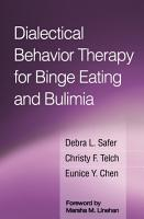 Dialectical Behavior Therapy for Binge Eating and Bulimia PDF