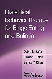 Dialectical Behavior Therapy for Binge Eating and Bulimia Book