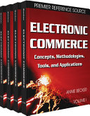 Electronic Commerce: Concepts, Methodologies, Tools, and Applications