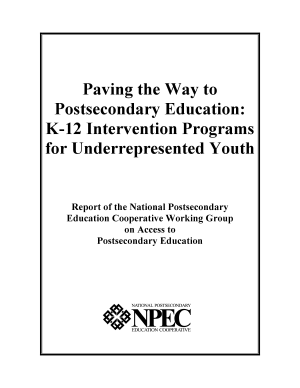 Paving the way to postsecondary education K 12 intervention programs for underrepresented youth   report of the National Postsecondary Education Cooperative Working Group on Access to Postsecondary Education PDF