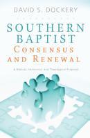 Southern Baptist Consensus and Renewal PDF