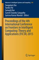 Proceedings of the 4th International Conference on Frontiers in Intelligent Computing  Theory and Applications  FICTA  2015 PDF