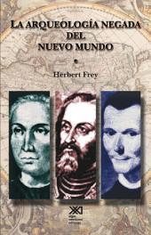 La Arqueología negada del nuevo mundo: Europa, América y el surgimiento de la modernidad