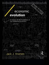 Economic Evolution: An Inquiry into the Foundations of the New Institutional Economics