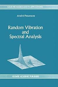 Random Vibration and Spectral Analysis Vibrations al  atoires et analyse spectral