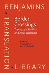 Border Crossings: Translation Studies and other disciplines